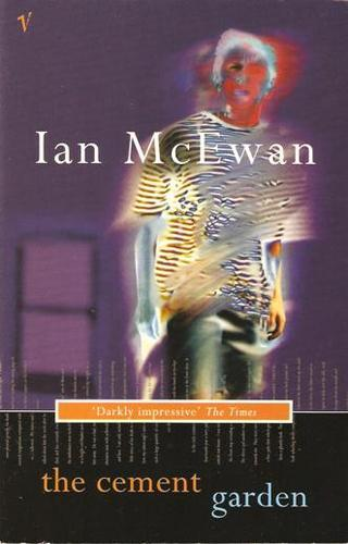 Ian McEwan The Cement Garden Ian McEwan first novel Ian McEwan books The Cement Garden cover