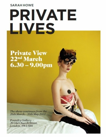 Free photography exhibition London Sarah Howe Private Lives burlesque dancers flyer Foundry Gallery